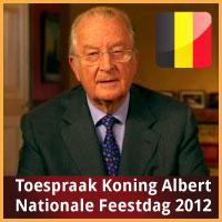 Herbekijk de video toespraak van Koning Albert van Belgie op de Nationale Feestdag Juli 2012 via http://www.feestdagen-belgie.be/